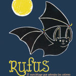 Rufus, el murciélago que adoraba los colores