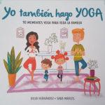 Yo también hago yoga. 10 momentos yoga para toda la familia.